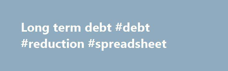 Long term debt #debt #reduction #spreadsheet   debtremmont