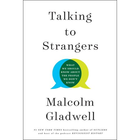 Talking To Strangers What We Should Know About The People We Don T Know Walmart Com Talk To Strangers Malcolm Gladwell We The People