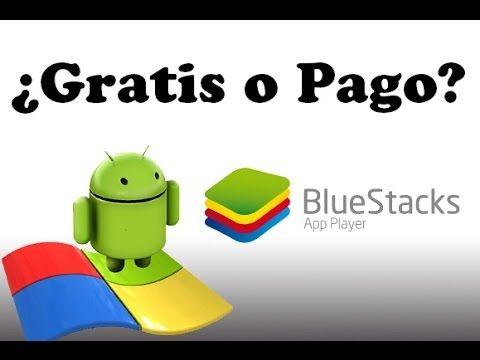 Bluestacks De Pago O Gratuito Cual Prefieres Trucos Android