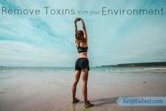 Simple Ways To Remove Toxins From Your Environment