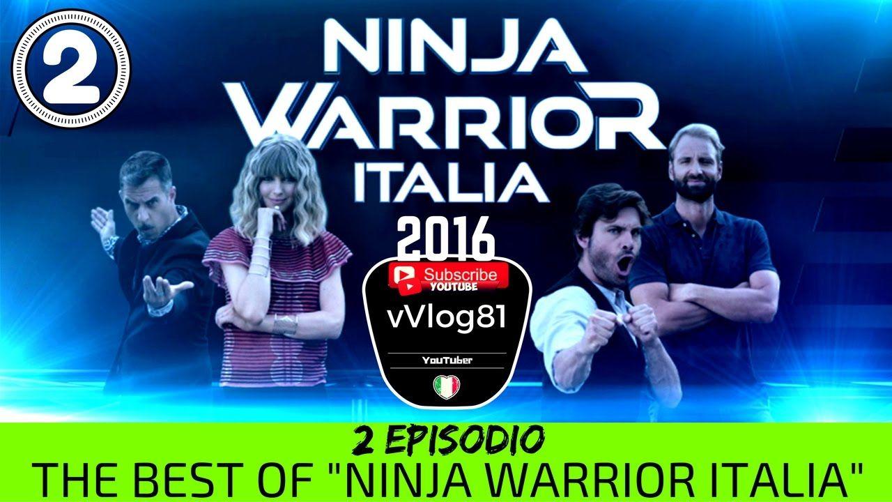 IL MEGLIO DI NINJA WARRIOR ITALIA 2016 (2 PUNTATA)