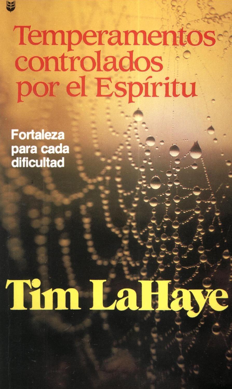 temperamentos controlados por el espiritu tim lahaye