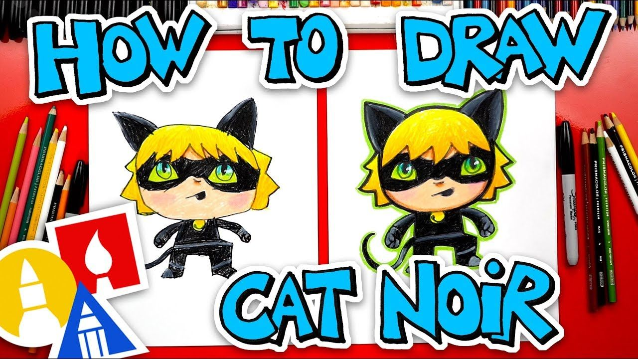 How To Draw Cat Noir From Miraculous Ladybug Art For Kids Hub Kids Art Supplies Cat Drawing