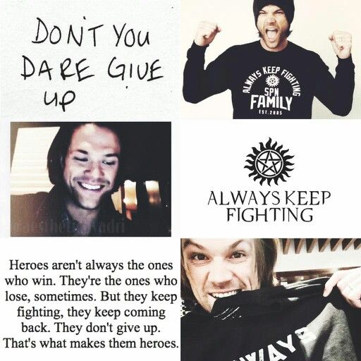 Supernatural Quotes Family Don T End With Blood: Always Keep Fighting Aesthetic (not Made By Me)