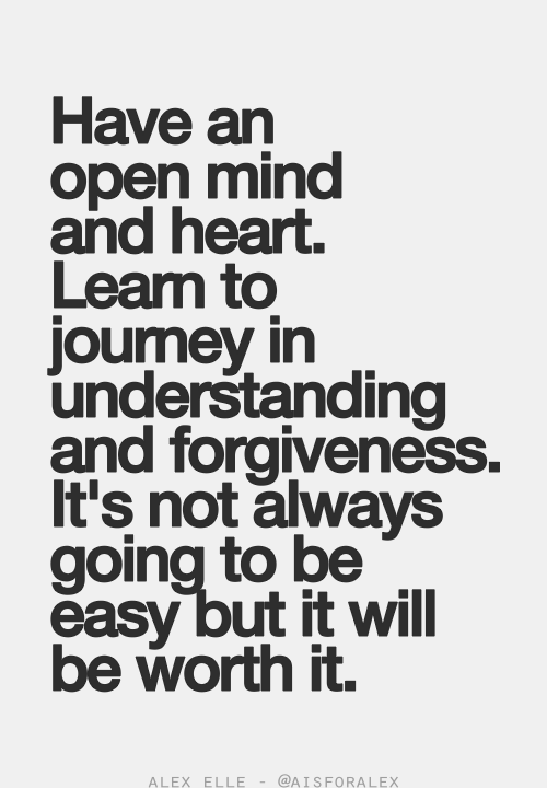 Open Heart Open Mind Understanding Forgiveness Worthy Inspirational Quotes Pictures Words Quotes To Live By