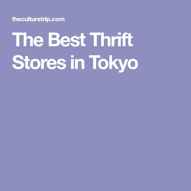 f04c61a57485f The Best Thrift Stores in Tokyo Thrift Stores