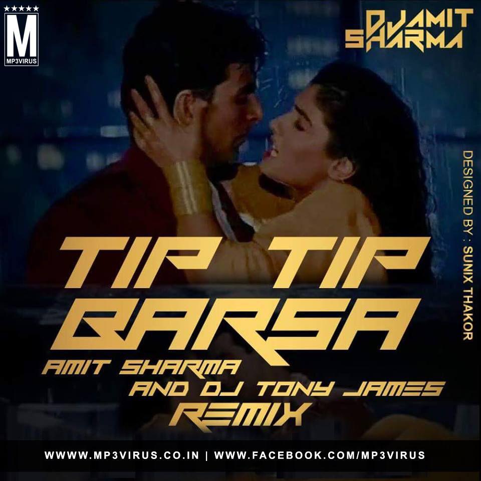Tip Tip Barsa Paani - Amit Sharma & DJ Tony James Remix Latest Song