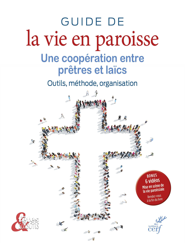Decouvrez Guide De La Vie En Paroisse Cooperation Entre Pretres Et Laics La Vie Pretresse Guide