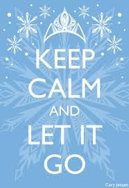 frozen quotes - Google Search just keep calm and let it go eveything that bothers you let it go