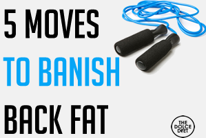 DOLCE LIFESTYLE: 5 Moves to Banish Back Fat | The Dolce Diet