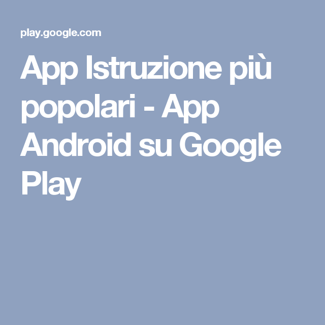 App Istruzione più popolari App Android su Google Play