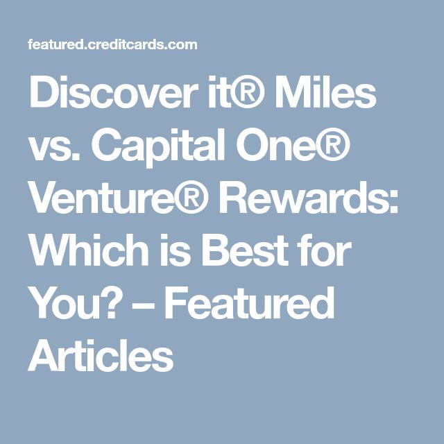 Discover It® Miles Vs. Capital One® Venture® Rewards
