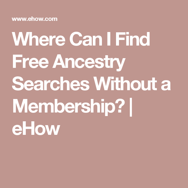 Where Can I Find Free Ancestry Searches Without a Membership