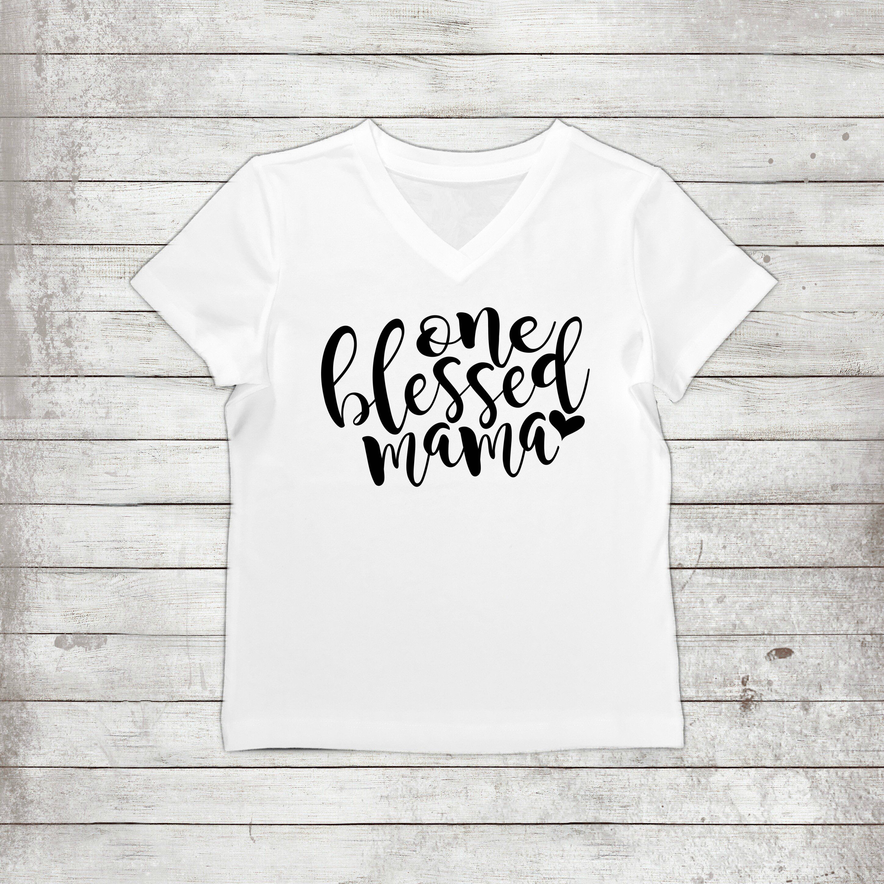9c0841fd One Blessed Mama- Mom Life, Best Life, Mommy Life, Blessed Mom, Mother's  Day Gift, Tired As A Mother, Wife
