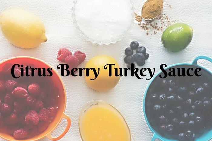 Cirtus Berry Turkey Sauce