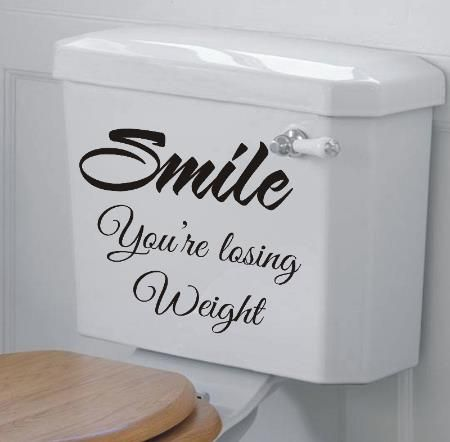 Smile You Re Losing Weight Funny Bathroom Wall Art Sticker Quote 26257 P Jpg 450 442 Funny Bathroom Signs Bathroom Signs Toilet Quotes