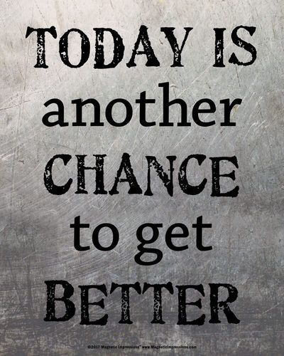 Motivational Inspirational Quotes: Today Is Another Chance To Get Better Inspirational Quote