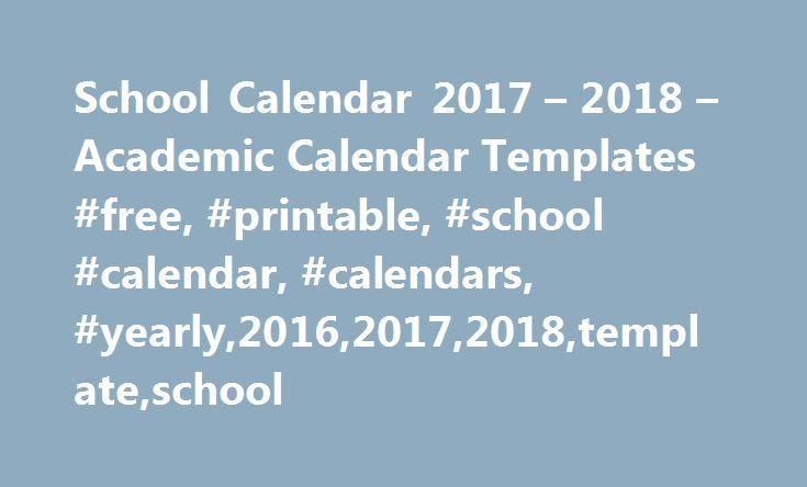 School Calendar 2017 – 2018 – Academic Calendar Templates #Free