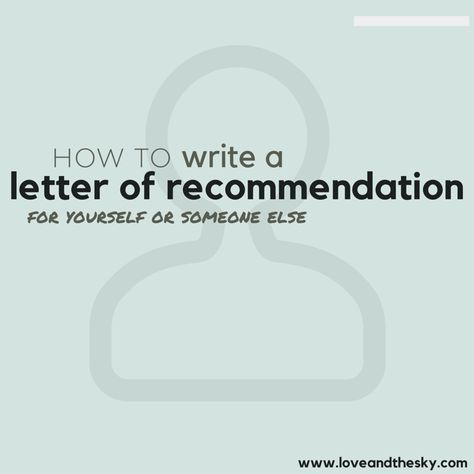 how to write a letter of recommendation for yourself or for someone else caspa