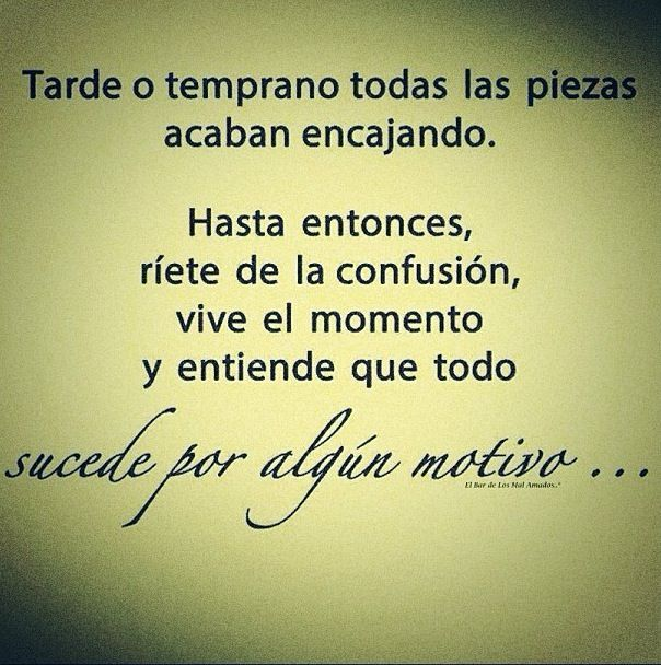Todo Pasa Por Algo Spanish Quotes Wise Quotes Life Quotes
