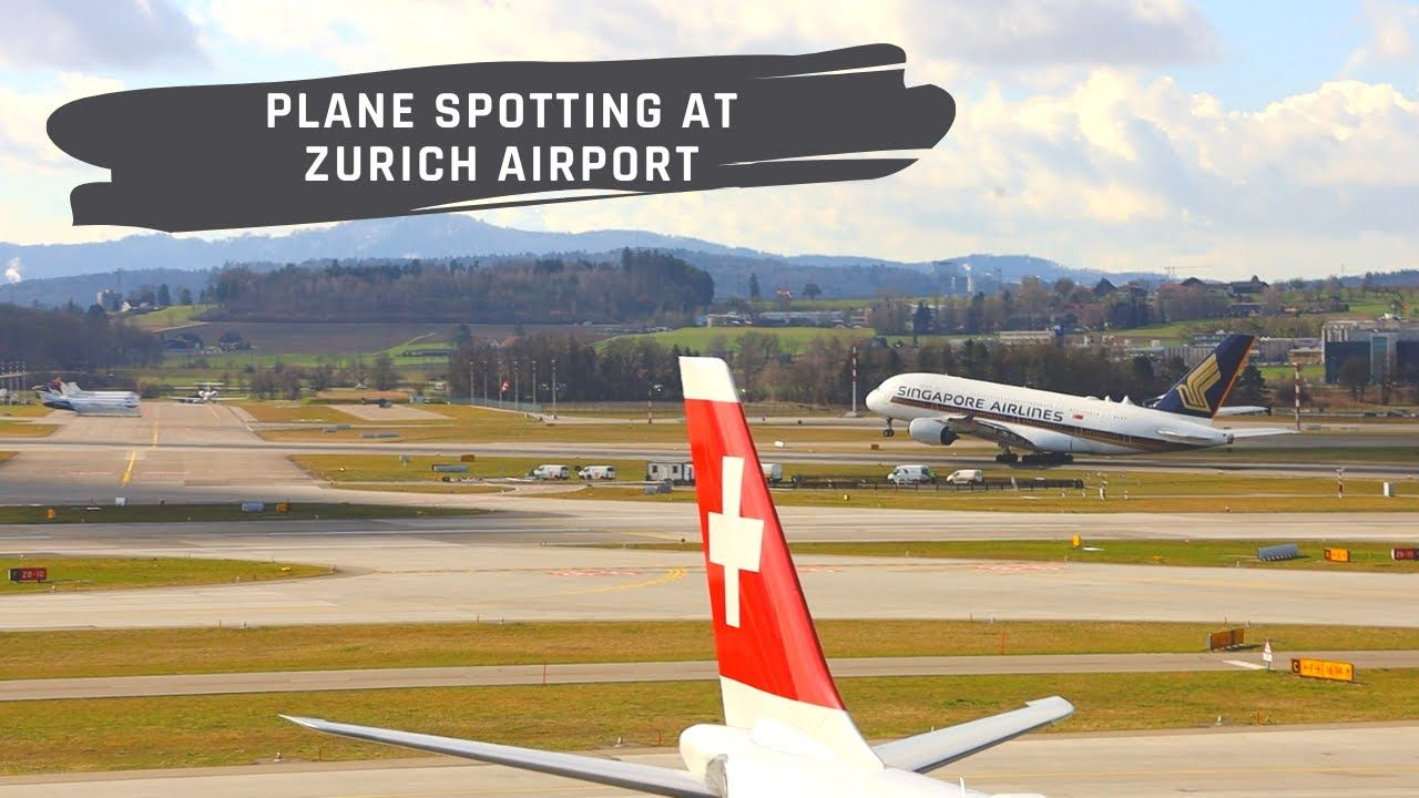 Plane spotting at zurich airport in 2020 best airlines