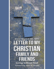 Read Online Letter to My Christian Family and Friends: Living Without God.