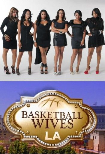 Basketball Wives Basketball Wives La Basketball Wives About Time Movie