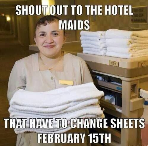 Shout Out To The Hotel Maids They Have To Change Sheets On February 15th Day After Vale Funny Pictures Valentines Day Memes Funny Pictures With Captions