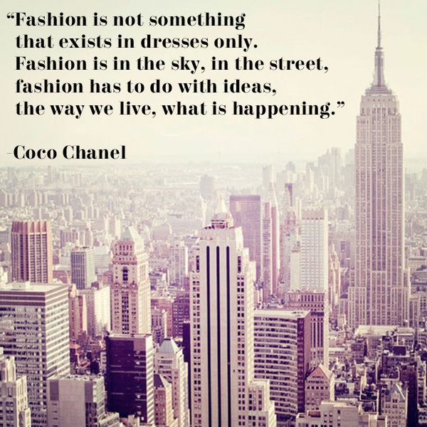 Fashion is the way we live, what is happening. #CocoChanel #Chanel #quote #fashion #NYC