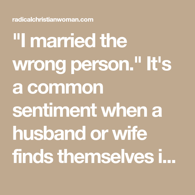 when you marry the wrong person