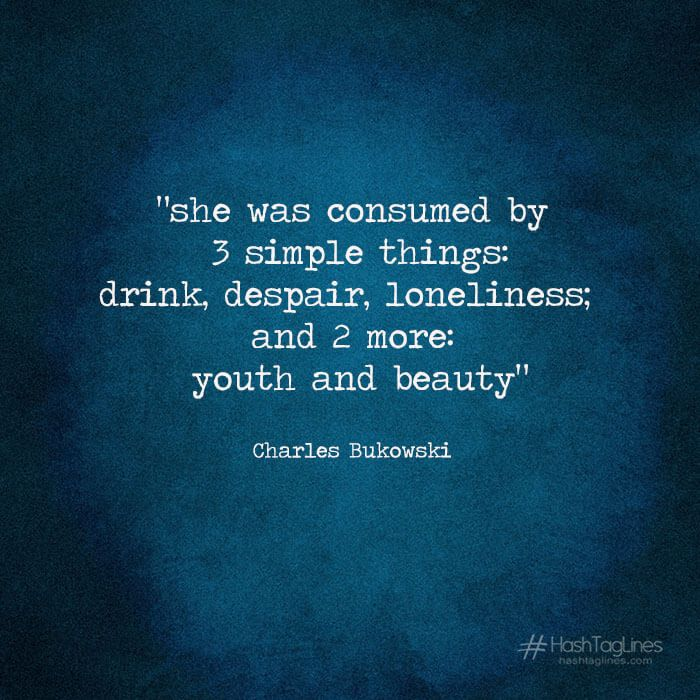 Charles Bukowski Women Quotes: He Was Consumed By 3 Simple