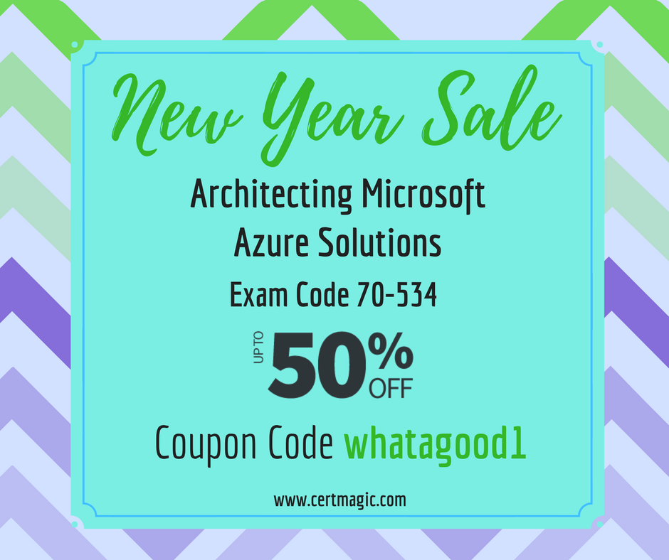 """Expand your career opportunities and get certified with Architecting Microsoft Azure Solutions Exam 70-534. Latest practice tests, dumps & verified Q/A are available now @ here: https://www.certmagic.com//70-534-certification-practice-exams.html and use Coupon Code """"whatagood1"""" & Avail 50% #OFF. #IT #Trainingmaterial #learningmaterial #Microsoft #dumps #testmaterial #NewYearSale #Newyeardiscount #50% #discount"""