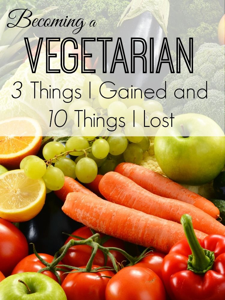 Becoming a Vegetarian – 3 Things I Gained and 10 Things I ...