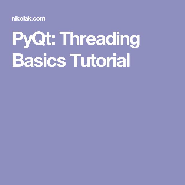 PyQt: Threading Basics Tutorial | pyqt - Python, Coding en Education