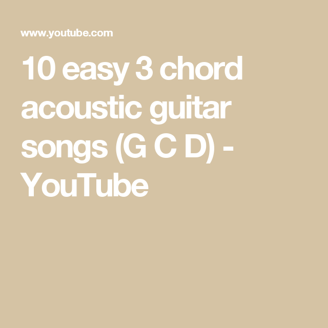 10 easy 3 chord acoustic guitar songs (G C D) - YouTube | Guitar ...