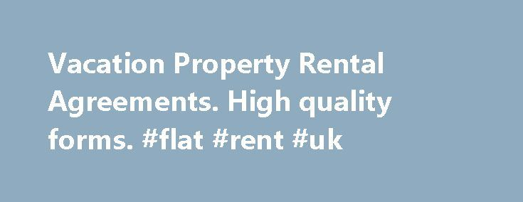 Vacation Property Rental Agreements High quality forms #flat #rent