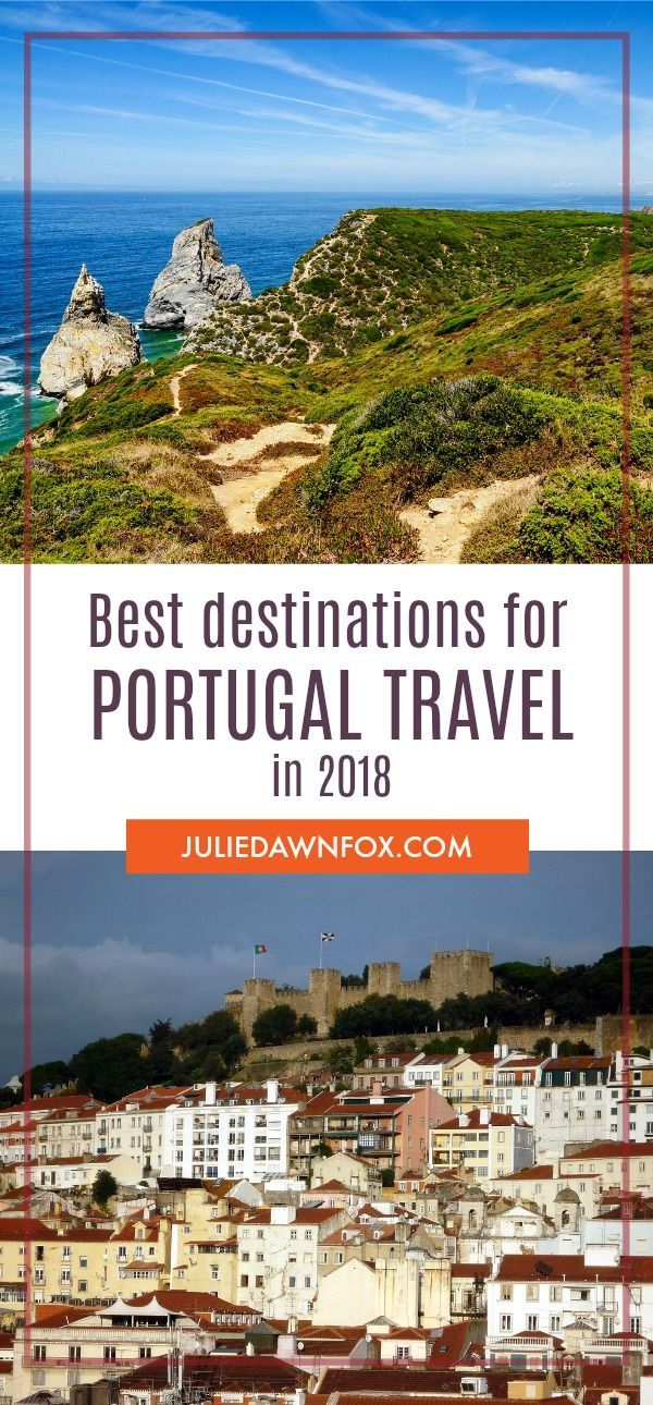 Where To Go In Portugal In 2018. Best Destinations To Add To Your