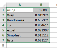 There is a many ways to randomize list in excel but i would like to show you one of the simples way of sorting. First of all: Our goal is to get simply randomized list.http://www.advicepeople.net/how-to-randomize-list-in-excel/