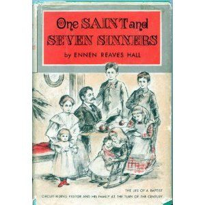 One Saint and Seven Sinners by Ennen Reaves Hall (given to me by my grandfather in the mid 1980's, the father in it reminds me of him; read several times since then)