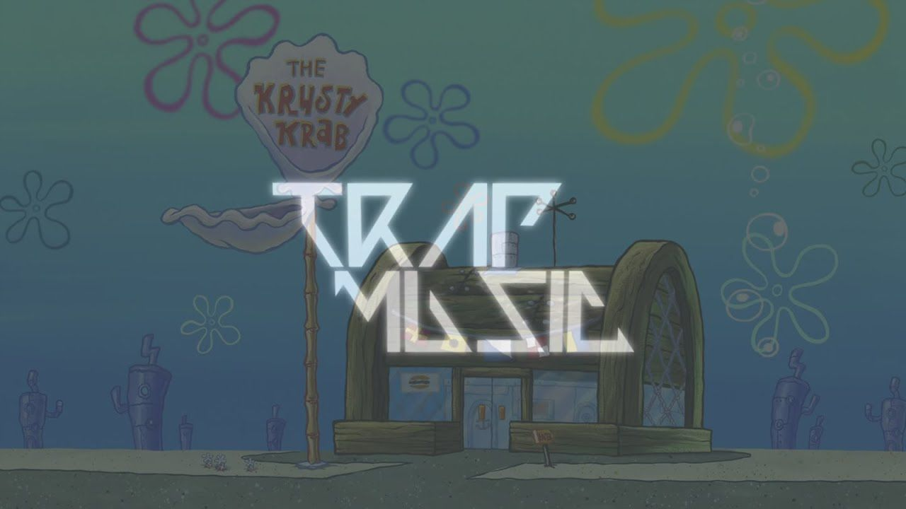 Spongebob Trap Remix Krusty Krab Youtube In 2020 Trap Music Dubstep Music Remix