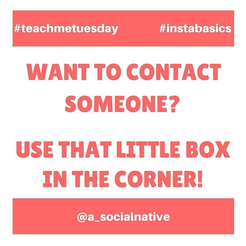 teachmetuesday instabasics Want to contact someone