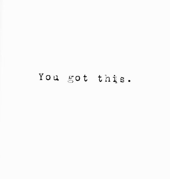 You Got This! - Greeting Card