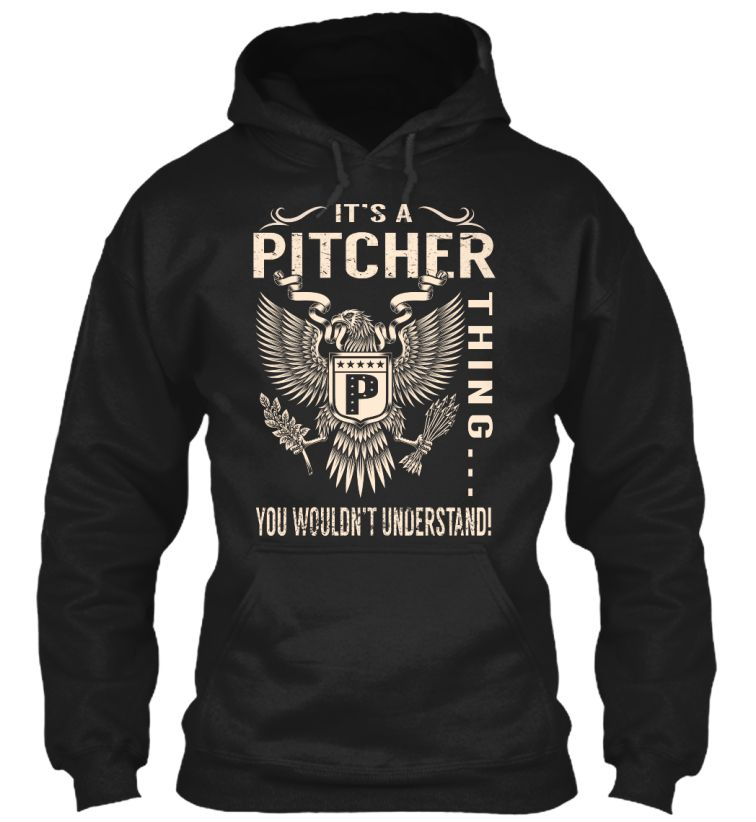 Its a PITCHER Thing #Pitcher