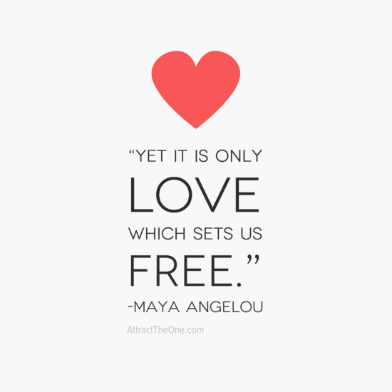 Yet It Is Only Love Which Sets Us Free Maya Angelou Attracttheone Com Maya Angelou Love Maya