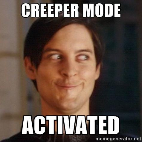 Creeper guy