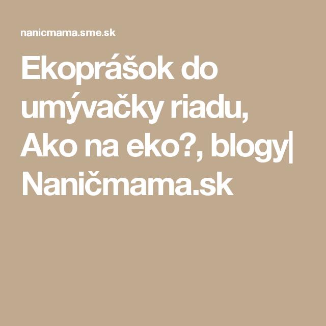 Ekoprášok do umývačky riadu, Ako na eko?, blogy  Naničmama.sk