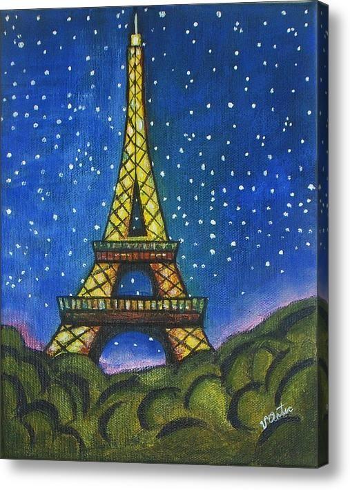 Eiffel In Starry Night Canvas Print Canvas Art By Vesna Antic Starry Night Art Starry Night Original Night Art