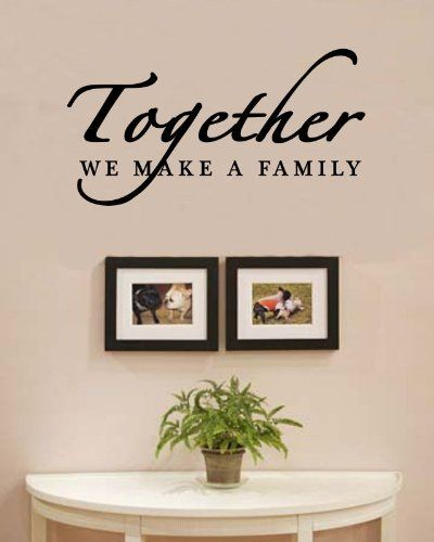 Together we make a family love home vinyl wall decals quotes sayings words art decor lettering
