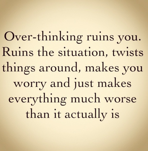 Don't over-think the situation.