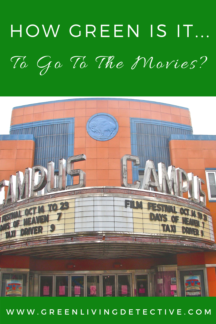 How Green Is It To Go To The Movies With Images Green Parenting Green Living Eco Friendly Holiday